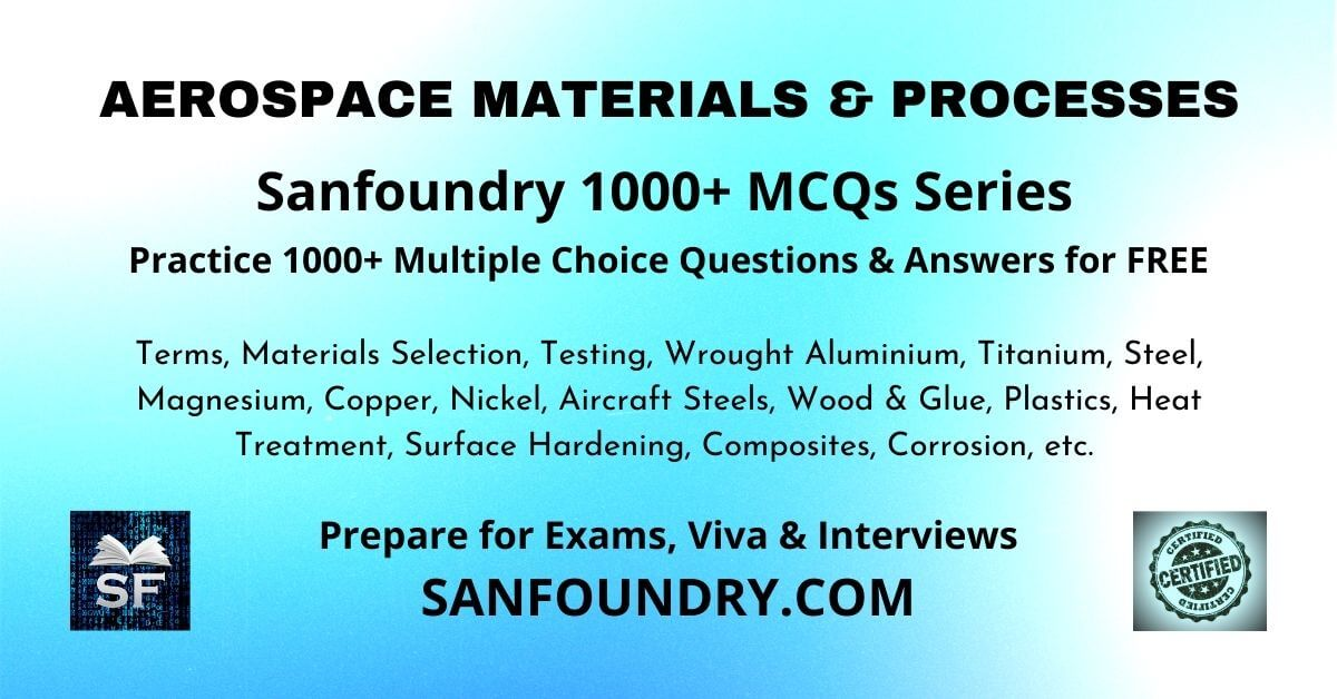Aerospace Materials and Processes Multiple Choice Questions and Answers MCQs