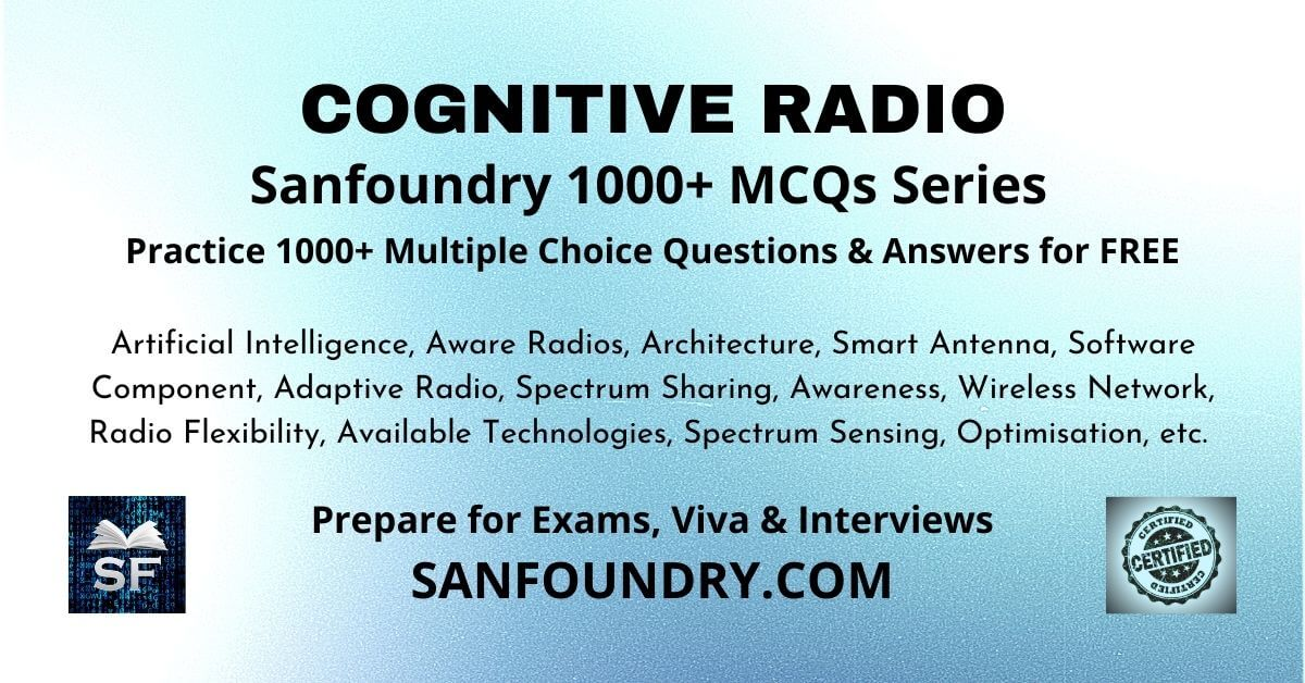 Cognitive Radio Multiple Choice Questions and Answers MCQs
