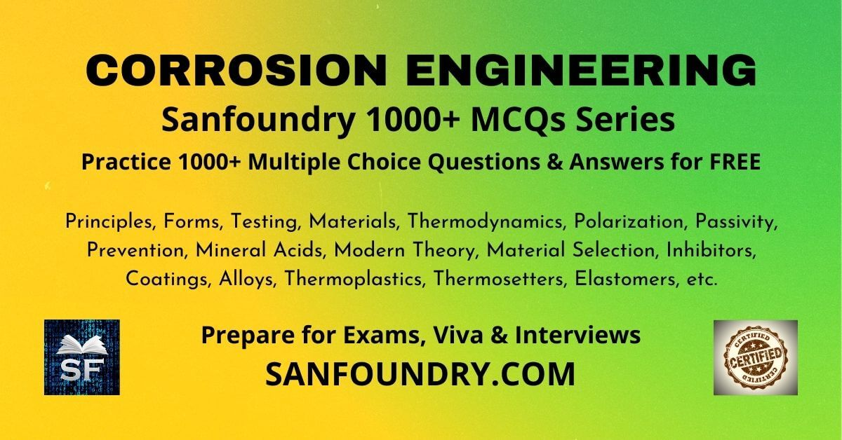 Corrosion Engineering Multiple Choice Questions and Answers MCQs