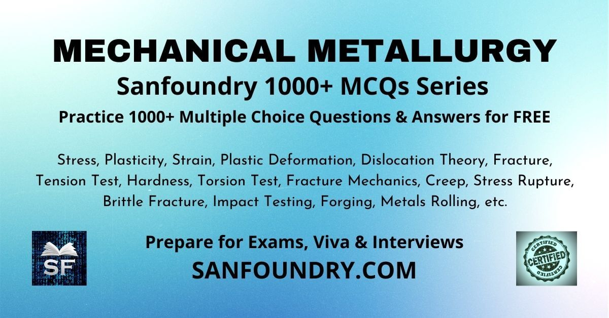 Mechanical Metallurgy Multiple Choice Questions and Answers MCQs
