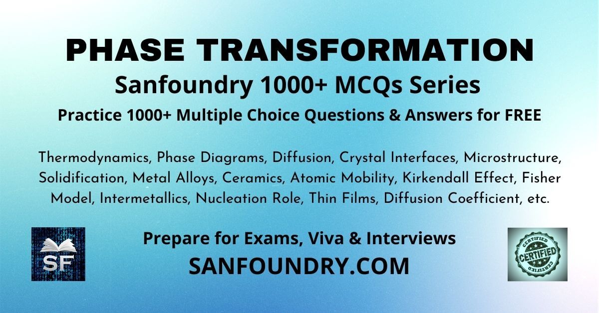 Phase Transformation Multiple Choice Questions and Answers MCQs