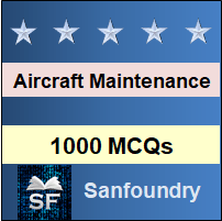 Aircraft Maintenance MCQ - Multiple Choice Questions and Answers