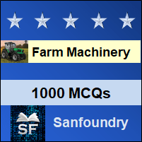 Farm Machinery MCQ - Multiple Choice Questions and Answers