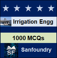 Irrigation Engineering MCQ - Multiple Choice Questions and Answers