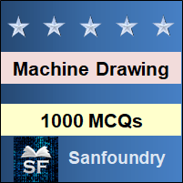 Machine Drawing MCQ - Multiple Choice Questions and Answers