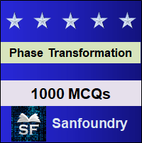 Phase Transformation MCQ - Multiple Choice Questions and Answers