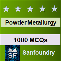 Powder Metallurgy MCQ - Multiple Choice Questions and Answers