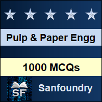 Pulp & Paper Engineering MCQ - Multiple Choice Questions and Answers