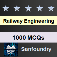 Railway Engineering MCQ - Multiple Choice Questions and Answers