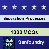 Separation Processes MCQ - Multiple Choice Questions and Answers