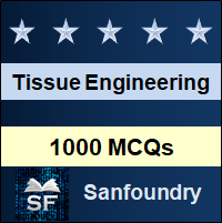 Tissue Engineering MCQ - Multiple Choice Questions and Answers