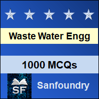 Waste Water Engineering MCQ - Multiple Choice Questions and Answers